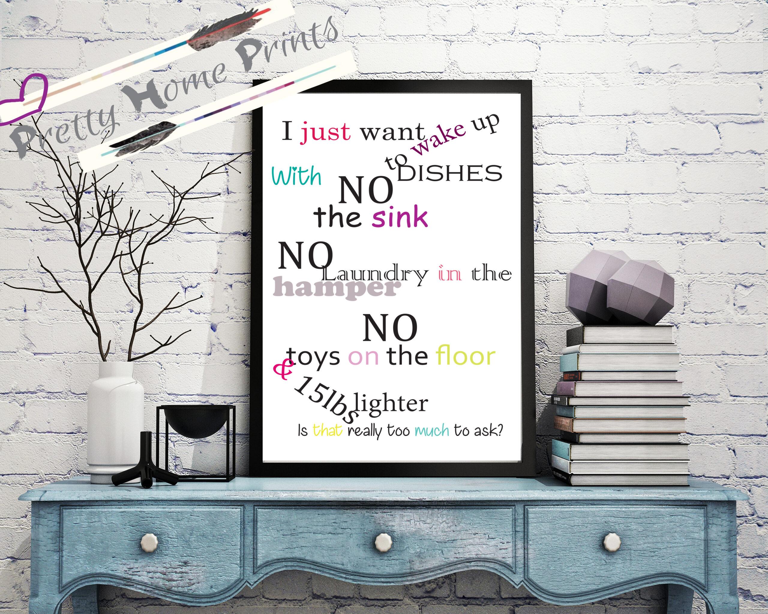 I just wanna wake up... 15 pounds lighter various fonts fun lifestyle print