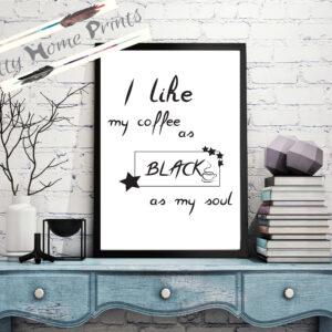 I like my coffee as black as my soul
